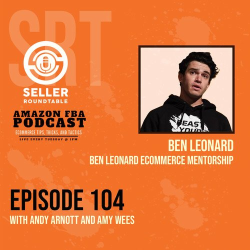 Smashing your e-commerce business in 2021 - Amazon Business Tips with Ben Leonard - Part 2