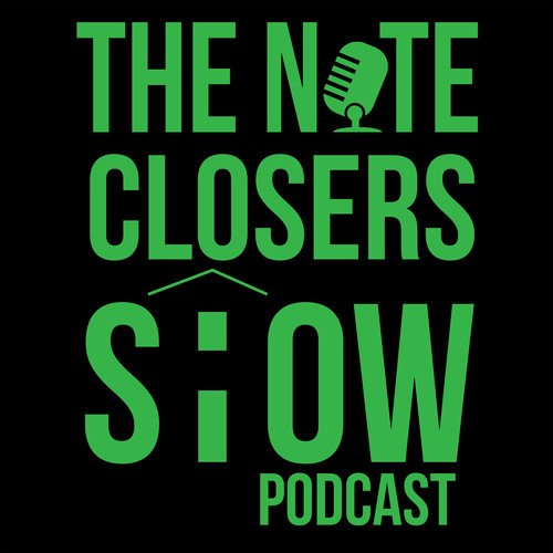 The Note Closers Show Podcast