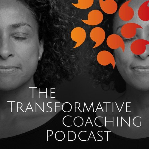 The Transformative Coaching Podcast