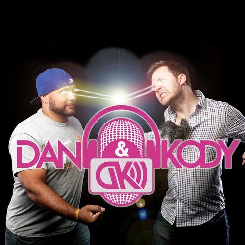 The Dan and Kody Podcast