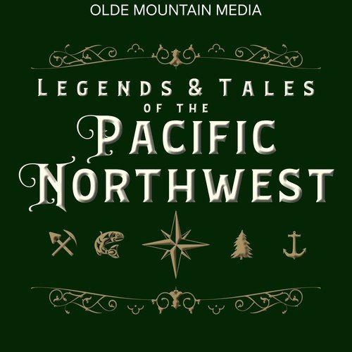 Legends and Tales of the Pacific Northwest