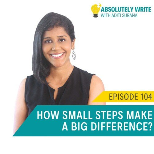 Ep. 104: How small steps make a big difference?