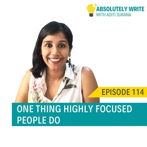 Ep. 114: One thing highly focused people do